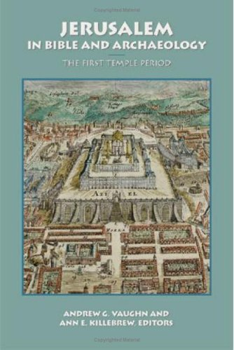 jerusalem-in-bible-and-archaeology-the-first-temple-period-symposium-series-society-of-biblical-literature-no-18
