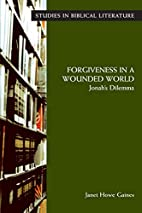 Forgiveness in a Wounded World: Jonah's…