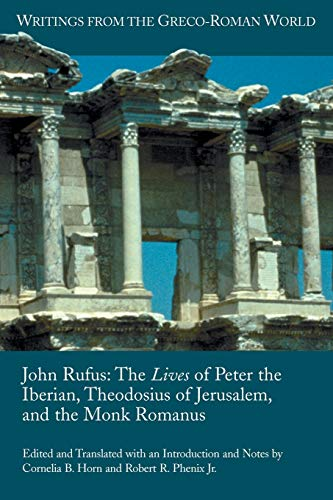 john-rufus-the-lives-of-peter-the-iberian-theodosius-of-jerusalem-and-the-monk-romanus-writings-from-the-greco-roman-world
