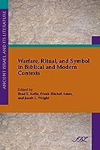 Warfare, Ritual, and Symbol in Biblical and…