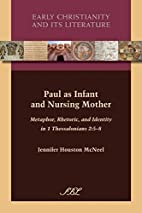 Paul as Infant and Nursing Mother: Metaphor,…