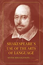 Shakespeare's Use of the Arts of Language by…