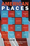 Zinsser, William: American Places: A Writer's Pilgrimage to 16 of This Country's Most Visited and Cherished Sites