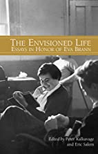 The Envisioned Life: Essays in Honor of Eva…