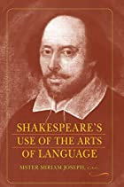 Shakespeare's Use of the Arts of Language by&hellip;