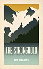 The Stronghold: Four Seasons in the White…