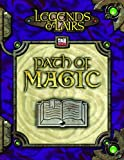 Fantasy Flight Games: Path of Magic: A Character Resource for Bards, Sorcerers, and Wizards (Legends & Lairs, d20 System)