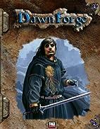 Dawnforge: Crucible of Legend by Greg Benage
