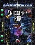 Greg Benage: Dragonstar: Smuggler's Run [d20 system]