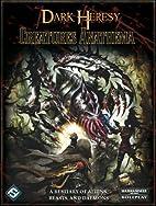 Dark Heresy RPG: Creatures Anathema by…