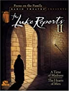 The Luke Reports II: A Time of Madness/The…