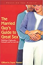 The Married Guy's Guide to Great Sex by…