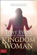 Kingdom Woman: Embracing Your Purpose,…