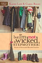 But I'm NOT a Wicked Stepmother!: Secrets of…