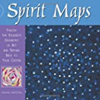 Spirit Maps: Follow the Exquisite Geometry…