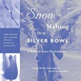 Geddes, Denise: Snow Melting in a Silver Bowl: A Book of Active Meditations