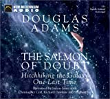 Douglas Adams: The Salmon of Doubt: Hitchhiking the Galaxy One Last Time