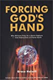 Halsell, Grace: Forcing God's Hand: Why Millions Pray for a Quick Rapture-- And Destruction of Planet Earth