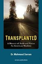 Transplanted : a memoir of faith and vision…