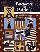 Patchwork for Patriots Quilts by Linda…