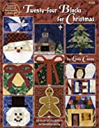 Twenty-four Blocks for Christmas by Linda…