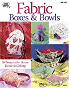 Fabric Boxes & Bowls by Yvonne Perez-Collins
