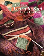 The Easy Learn to Knit in Just One Day by…