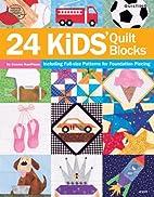 24 Kids' Quilt Blocks by Connie Kauffman