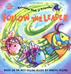 Follow the Leader: Rainbow Fish & Friends…