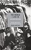 Shattuck, Roger: The World I Live in / Helen Keller