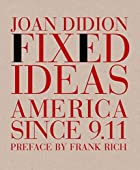 Fixed Ideas: America Since 9.11 by Joan…