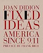 Fixed Ideas: America Since 9.11 by Joan…