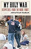 Raban, Jonathan: My Holy War: Dispatches from the Home Front