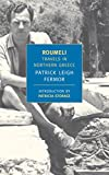 Fermor, Patrick Leigh: Roumeli: Travels in Northern Greece