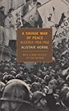 Horne, Alistair: A Savage War of Peace: Algeria 1954-1962