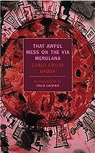 That Awful Mess on Via Merulana by Carlo…