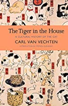 The Tiger in the House: A Cultural History…