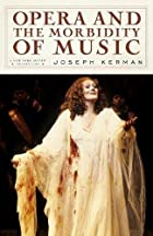 Opera and the Morbidity of Music by Joseph…