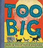 Too Big by Ingri D'Aulaire