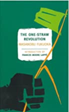 The One-Straw Revolution: An Introduction to…