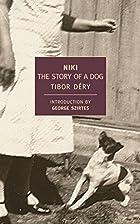 Niki: The Story of a Dog by Tibor Dery