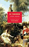 Denon, Vivant: No Tomorrow (New York Review Books Classics) (English and French Edition)