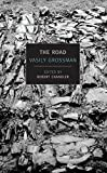Grossman, Vasily: The Road: Stories, Journalism, and Essays (New York Review Books Classics)