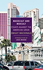 Masscult and Midcult: Essays Against the…