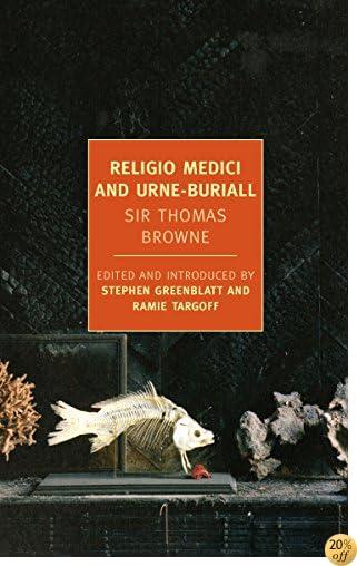 TReligio Medici and Urne-Buriall (New York Review Books Classics)