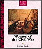 Currie, Stephen: Women of the Civil War (Women in History Series)
