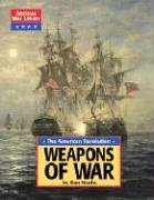 The American Revolution: Weapons of War…