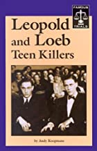 Leopold and Loeb: Teen Killers by Andy…
