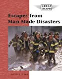 Currie, Stephen: Man Made Disasters (Great Escapes)