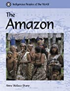 Indigenous Peoples of the World - The Amazon…
